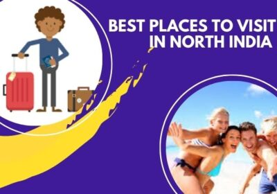 Best Places to visit in North India | Best Travel places in India